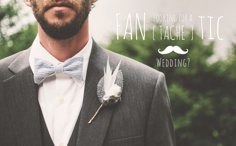 Looking for a fan {tache} tic wedding?